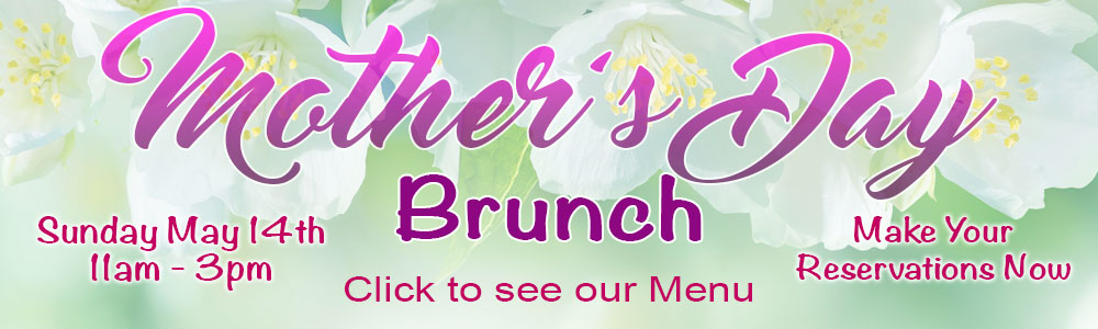 Mother' Day Brunch Menu Sunday May 14th